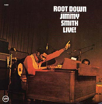 "Jimmy Smith, ""Root Down"", 1972 (Verve Records)"