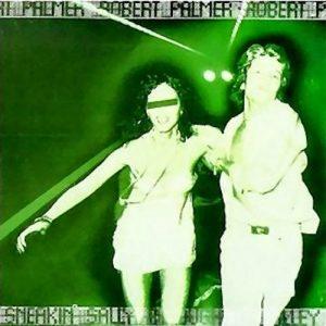 robert_palmer-sneakin__sally_through_the_alley-front